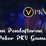 Panduan Pendaftaran Akun Poker PKV Games