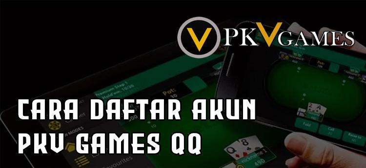 Cara Daftar Akun PKV Games QQ